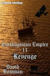 Carthaginian Empire 11 - Revenge - David Bowman