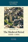 New History of the Isle of Man: Volume 3: The Medieval Period, 1000-1406 - Seán Duffy