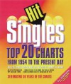 Hit Singles: Top 20 Charts from 1954 to the Present Day - Dave Acaleer