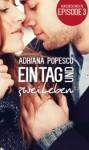 Ein Tag und Zwei Leben (Episode 3) - Adriana Popescu