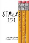 Stress 101: An Overview for Teens - Margaret O. Hyde, Elizabeth Held Forsyth