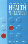The Sociology Of Health And Illness - Sarah Nettleton
