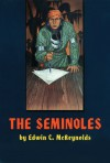The Seminoles - Edwin C. McReynolds
