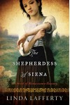 The Shepherdess of Siena: A Novel of Renaissance Tuscany - Linda Lafferty