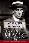 My 66 Years in the Big Leagues - Connie Mack, Rich Westcott, Connie Mack, III
