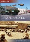 Rockwall (Then and Now) (Then & Now (Arcadia)) - Sheri Stodghill Fowler