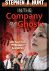 In the Company of Ghosts - Stephen Hunt