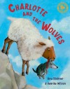 Charlotte and the Wolves. Illustrated by Henrike Wilson - Anu Stohner