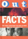 Out Facts: Just About Everything You Need to Know About Gay and Lesbian Culture - David Groff