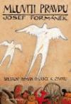 Mluviti pravdu - Josef Formánek
