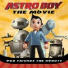 Our Friends the Robots (Astro Boy (Price Stern Sloan)) - Kirsten Mayer