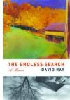 The Endless Search: A Memoir - David Ray