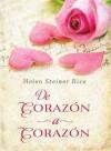 de Coraz N a Coraz N: Heart to Heart - Helen Steiner Rice
