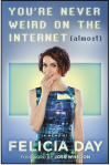You're Never Weird on the Internet (Almost): A Memoir - Felicia Day