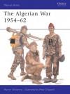 The Algerian War 1954-62 - Martin Windrow