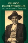 Ireland's Master Storyteller: The Collected Stories of Eamon Kelly - Eamon Kelly