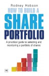 How to Build a Share Portfolio: An investor's guide to asset allocation - Rodney Hobson