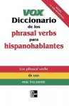 Vox Diccionario de los Phrasal Verbs Para Hispanohablantes - Vox