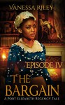 The Bargain (A Port Elizabeth Regency Tale: Season One Book 4) - Vanessa Riley