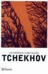 Estranha Confissão: Um Drama Na Caça - Anton Chekhov, Bernardo Ajzenberg