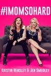 #IMomSoHard - Kristin Hensley