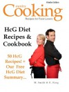 HCG Diet Recipes and Cookbook - 50 HCG Diet Recipes + Our Free HCG Diet Summary - Get the Secret HCG Recipes that Everyone is Looking for... - R. King, M. Smith, Country Cooking Publishing