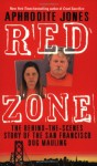 Red Zone: The Behind-the-Scenes Story of the San Francisco Dog Mauling - Aphrodite Jones