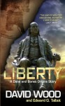 Liberty: A Dane and Bones Origins Story (Dane Maddock Origins) (Volume 5) - David Wood, Edward G. Talbot
