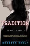 Tradition - Brendan Kiely