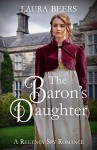 The Baron's Daughter (The Beckett Files #6) - Laura Beers