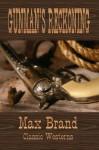 Gunman's Reckoning (Classic Westerns Series) - Max Brand