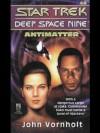 Antimatter (Star Trek: Deep Space Nine) - John Vornholt