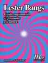Guida ragionevole al frastuono più atroce - Lester Bangs, Anna Mioni, Wu Ming 1, Greil Marcus