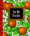 For My Teacher [With Ribbon with 24k Gold-Plated Charm] - Suzanne Siegel Zenkel
