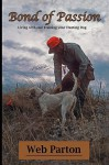 Bond of Passion: Living with and Training Your Hunting Dog - Web Parton