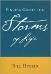 Finding God in the Storms of Life - Bill Hybels
