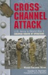 """Cross-Channel Attack: U.S. Army Center of Military History, """"U.S. Army in World War II: The European Theater of Operations"""" - Gordon A. Harrison"""