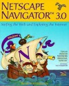 Netscape Navigator 3.0: Surfing the Web and Exploring the Internet - Bryan Pfaffenberger