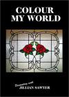 Colour My World - Jillian Sawyer