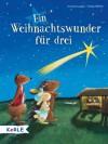 Ein Weihnachtswunder für drei - Annette Langen, Frauke Weldin
