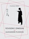 Yevgeny Onegin (Pushkin Collection) - Alexander Pushkin, Anthony Briggs