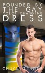 Pounded By The Gay Color Changing Dress - Chuck Tingle