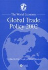 The World Economy, Global Trade Policy 2002 - Peter Lloyd