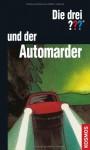 Die drei ??? und der Automarder: Bibliophile Edition - William Arden, Aiga Rasch
