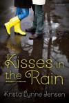 Kisses in the Rain - Krista Lynne Jensen