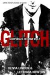 GLITCH (Corporate Hitman Vol.1) - Olivia Linden, LeTeisha Newton