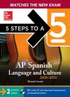 5 Steps to a 5 AP Spanish Language and Culture with Downloadable Recordings, 2014-2015 Edition (5 Steps to a 5 on the Advanced Placement Examinations Series) - Dennis LaVoie