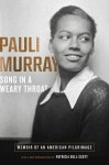 Song in a Weary Throat: An American Pilgrimage - Pauli Murray, Patricia Bell-Scott