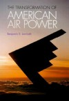 The Transformation of American Air Power: Innovation and the Modern Military - Benjamin S. Lambeth