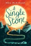 A Single Stone - Meg McKinlay